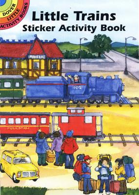 Little Trains Sticker Activity Book (Dover Little Activity Books Stickers) Cover Image