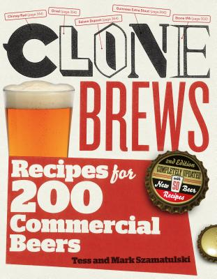 CloneBrews, 2nd Edition: Recipes for 200 Commercial Beers Cover Image