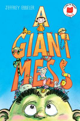 A Giant Mess (I Like to Read Comics) Cover Image