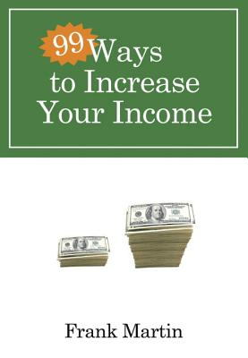 99 Ways to Increase Your Income Cover Image