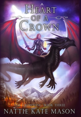 Heart of a Crown: Book 3 of The Crowning series Cover Image
