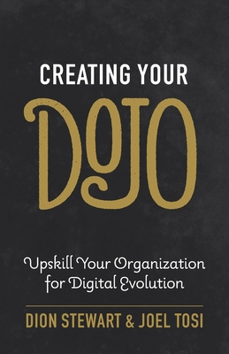 Creating Your Dojo: Upskill Your Organization for Digital Evolution Cover Image