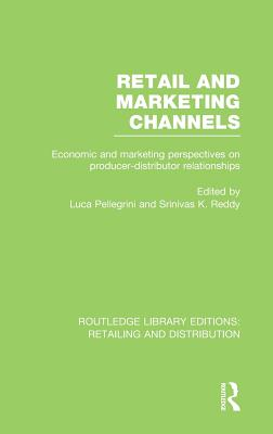 Retail and Marketing Channels (RLE Retailing and Distribution) (Routledge Library Editions: Retailing and Distribution) Cover Image