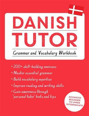 Danish Tutor: Grammar and Vocabulary Workbook (Learn Danish with Teach Yourself) Cover Image