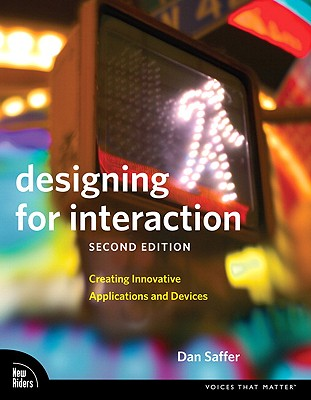 Designing for Interaction: Creating Innovative Applications and Devices (Voices That Matter) Cover Image