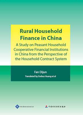 Rural Household Finance in China: A Study on Peasant Household Cooperative Financial Institutions in China from the Perspective of the Household Contract System Cover Image