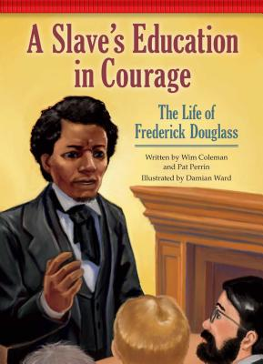 A Slave's Education in Courage: The Life of Frederick Douglass (Setting the Stage for Fluency) Cover Image