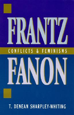 Frantz Fanon: Conflicts and Feminisms Cover Image