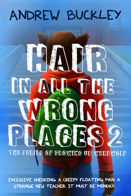 Cover for Hair in All the Wrong Places 2 (The Perils of Growing Up Werewolf)