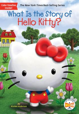 What Is the Story of Hello Kitty? (What Is the Story Of?) Cover Image
