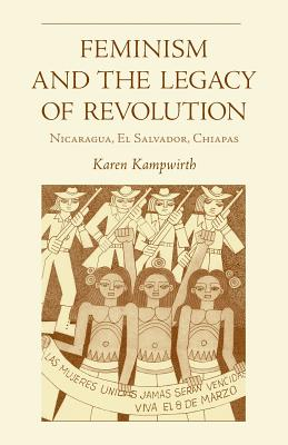 Cover for Feminism  and the Legacy Of Revolution