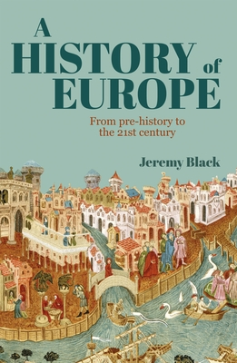 A History of Europe: From Pre-History to the 21st Century Cover Image