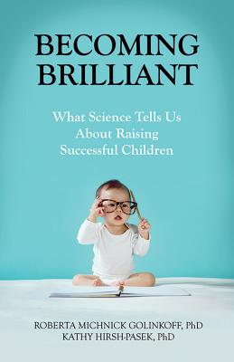Becoming Brilliant: What Science Tells Us about Raising Successful Children Cover Image