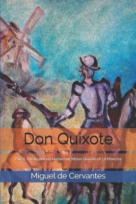 Don Quixote: Part 2, The Ingenious Nobleman Mister Quixote of La Mancha Cover Image
