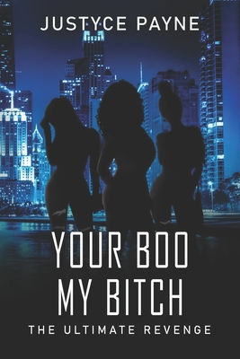 Your Boo My Bitch: The Ultimate Revenge Cover Image