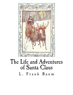 The Life and Adventures of Santa Claus: Santa Claus Cover Image