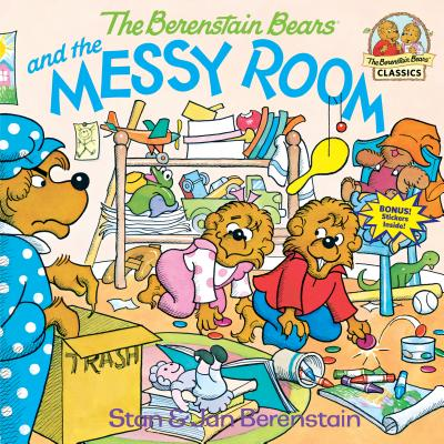 The Berenstain Bears And The Messy Room by Stan and Jan Berenstain