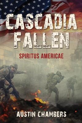 Cascadia Fallen: Spiritus Americae Cover Image