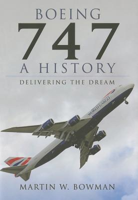 Boeing 747: A History: Delivering the Dream Cover Image