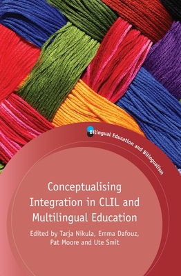 Conceptualising Integration in CLIL and Multilingual Education (Bilingual Education & Bilingualism #101) Cover Image