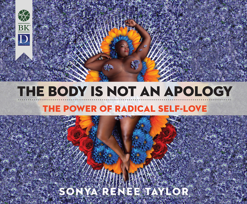 The Body Is Not an Apology: The Power of Radical Self-Love Cover Image