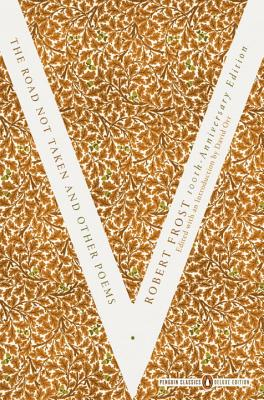 The Road Not Taken and Other Poems: (Penguin Classics Deluxe Edition) Cover Image