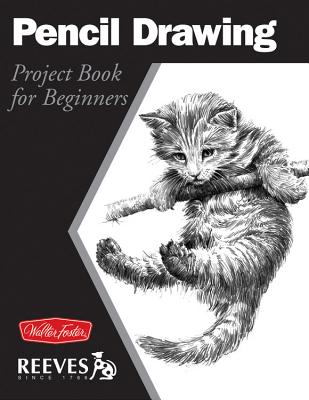 Pencil Drawing: Project book for beginners (WF /Reeves Getting Started) Cover Image