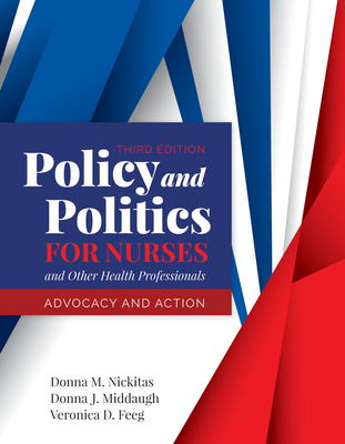 Policy and Politics for Nurses and Other Health Professionals: Advocacy and Action Cover Image