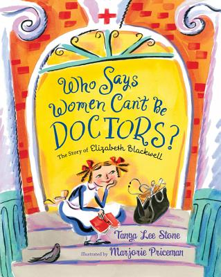 Who Says Women Can't Be Doctors?: The Story of Elizabeth Blackwell Cover Image
