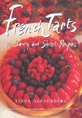 French Tarts: 50 Savory and Sweet Recipes Cover Image
