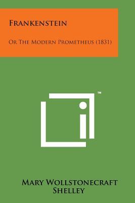 Frankenstein: Or the Modern Prometheus (1831) Cover Image