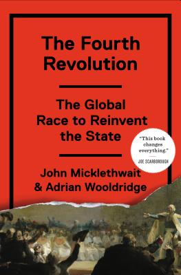 The Fourth Revolution: The Global Race to Reinvent the State Cover Image