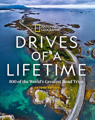 Drives of a Lifetime 2nd Edition: 500 of the World's Greatest Road Trips Cover Image
