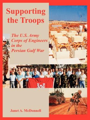 Supporting the Troops: The U.S. Army Corps of Engineers in the Persian Gulf War Cover Image