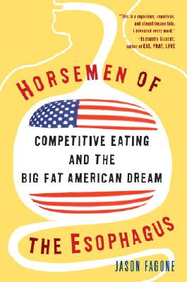 Horsemen of the Esophagus: Competitive Eating and the Big Fat American Dream Cover Image