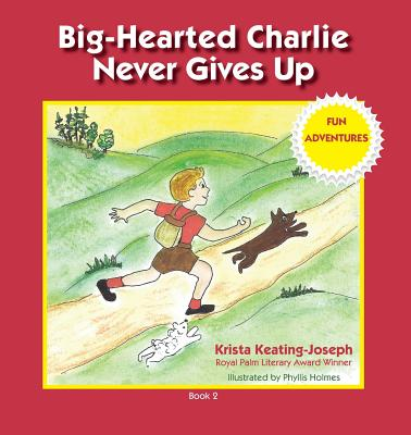 Big-Hearted Charlie Never Gives Up: Fun Adventures Cover Image