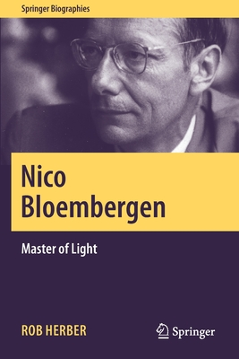 Nico Bloembergen: Master of Light (Springer Biographies) Cover Image