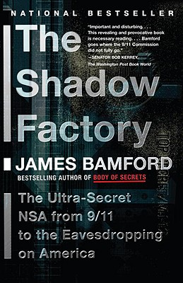 The Shadow Factory: The Nsa from 9/11 to the Eavesdropping on America Cover Image