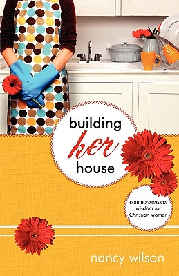 Building Her House: Commonsensical Wisdom for Christian Women Cover Image