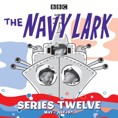 The Navy Lark: Collected Series 12: Classic Comedy from the BBC Radio Archive Cover Image