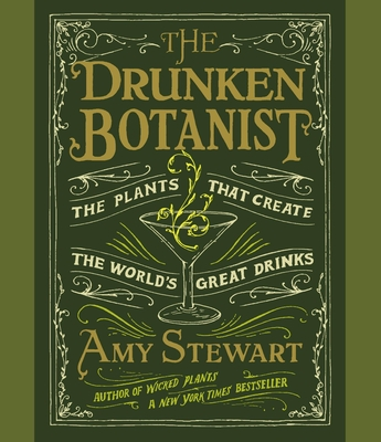 The Drunken Botanist: The Plants That Create the World's Great Drinks Cover Image
