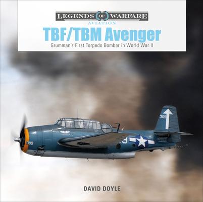 TBF/TBM Avenger: Grumman's First Torpedo Bomber in World War II (Legends of Warfare: Aviation #32) Cover Image