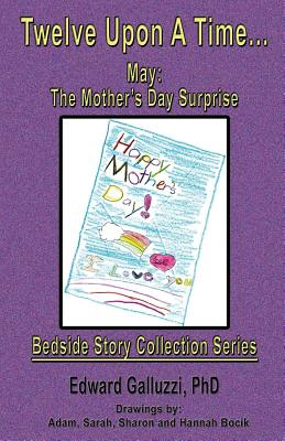 Twelve Upon a Time... May: The Mother's Day Surprise, Bedside Story Collection Series Cover Image