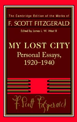 Fitzgerald: My Lost City: Personal Essays, 1920 1940 Cover Image