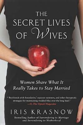 The Secret Lives of Wives: Women Share What It Really Takes to Stay Married Cover Image