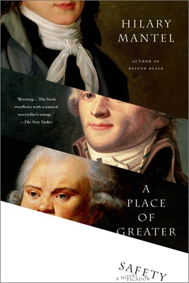 A Place of Greater Safety: A Novel Cover Image