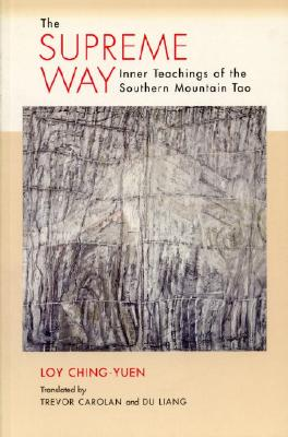 The Supreme Way: Inner Teachings of the Southern Mountain Tao Cover Image