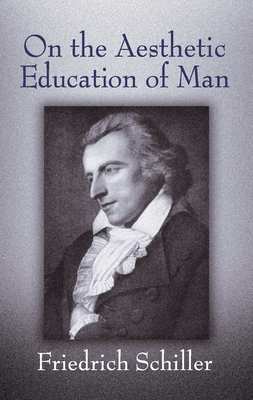 On the Aesthetic Education of Man (Dover Books on Western Philosophy) Cover Image