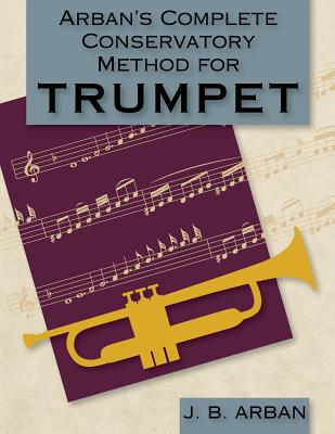 Arban's Complete Conservatory Method for Trumpet (Dover Books on Music) Cover Image