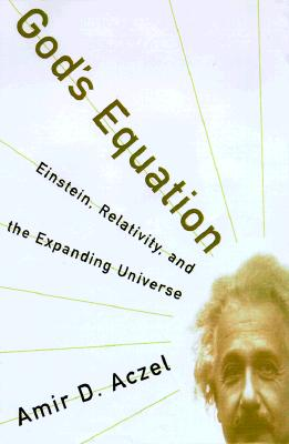 God's Equation: Einstein, Relativity, and the Expanding Universe Cover Image